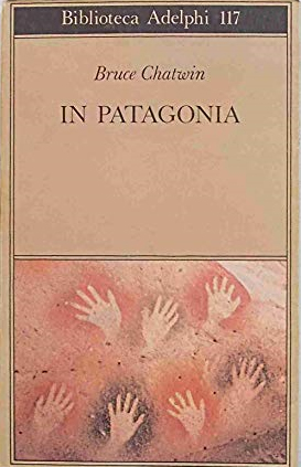 In Patagonia.: Bruce Chatwin