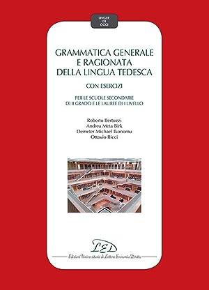 Grammatica generale e ragionata della lingua tedesca.: Bertozzi Roberto; Birk
