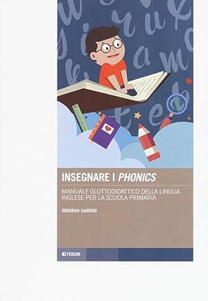 Insegnare i «phonics». Manuale glottodidattico della lingua: Saidero Deborah