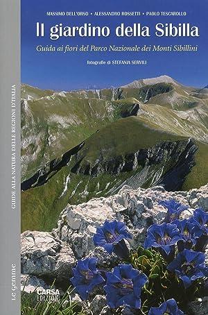 Il giardino della Sibilla. Guida ai fiori del Parco Nazionale dei Monti Sibillini.: Dell'Orso, ...