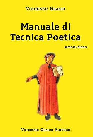 Manuale di Tecnica Poetica: Grasso Vincenzo