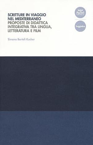 Scritture in viaggio nel Mediterraneo. Proposte di: Simona Bartoli Kucher