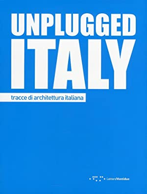 Unplugged Italy. Tracce di Architettura Italiana.: G. Postiglione