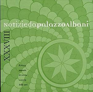 Notizie Da Palazzo Albani. Rivista Annuale di Storia e Teoria delle Arti (2009). Vol. XXXviii.: ...