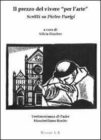 """Il prezzo del vivere """"per l'arte"""". Scritti su Pietro Parigi.: De Rosa, Stefano ..."""