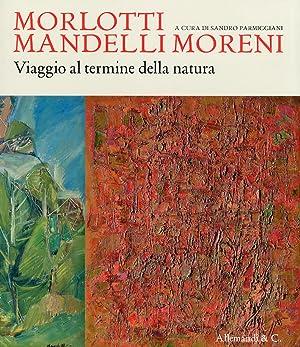 Morlotti Mandelli Moreni. Viaggio al Termine della Natura.