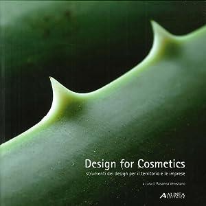 Design For Cosmetics. Strumenti del Design per il Territorio e le Imprese.