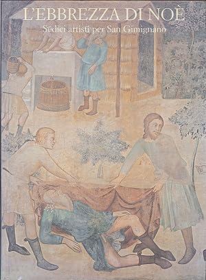 L'Ebbrezza di Noé. Sedici Artisti per San Gimignano.