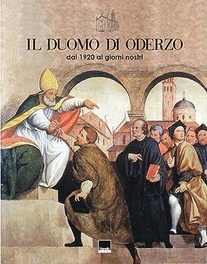 Il Duomo di Oderzo dal 1920 ai giorni nostri.