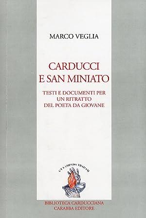 Carducci e San Miniato. Testi e documenti per un ritratto del poeta da giovane.: Veglia, Marco