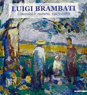 Luigi Brambati. Umanità e natura.: Bassaglia, Rossana