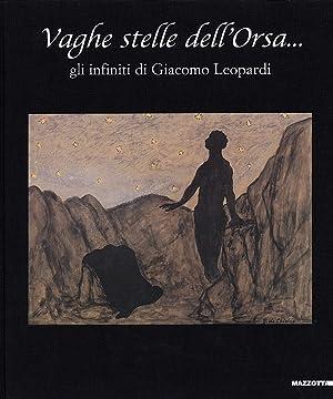 Vaghe stelle dell'Orsa. Gli infiniti di Giacomo Leopardi.: Marcenaro, Giuseppe Boragina, Piero