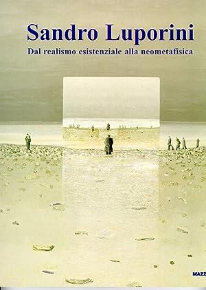 Sandro Luporini. Dal realismo esistenziale alla neometafisica.