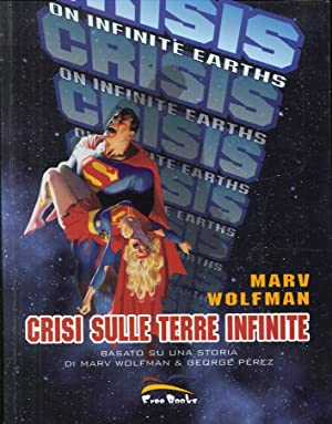 Crisi sulle Terre Infinite.: Wolfman, Marv
