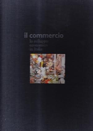Lo sviluppo economico in Italia. Il commercio.: Magnani, Marina Caterina
