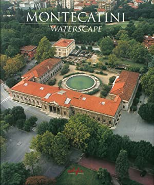 Montecatini Waterscape. [English Ed.].: Zangheri, Luigi Cardini, Franco Lambertini, Anna