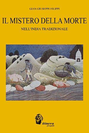 Il mistero della morte nell'India tradizionale.: Filippi, G Giuseppe