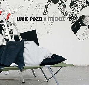 Lucio Pozzi a Firenze.: Pier Luigi Tazzi
