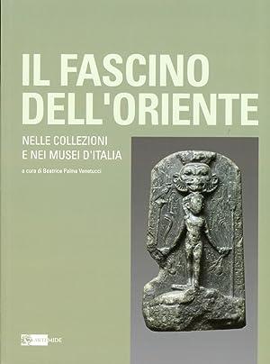 Il Fascino dell'Oriente. Nelle Collezioni e nei Musei d'Italia.