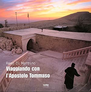 Viaggiando con l'Apostolo Tommaso.: Di Martino, Remo