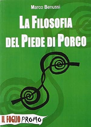 La filosofia del piede di porco.: Benussi, Marco