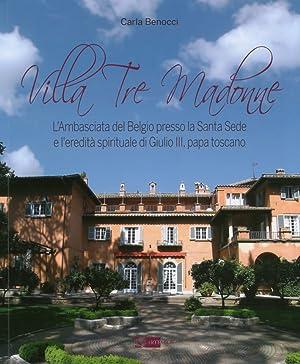 Villa Tre Madonne. L'Ambasciata del Belgio Presso la Santa Sede e l'Eredità ...