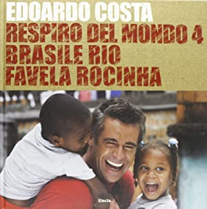 Respiro del mondo 4. Brasile Rio favela Rocinha. [Edizione Italiana e Inglese].: Costa, Edoardo ...