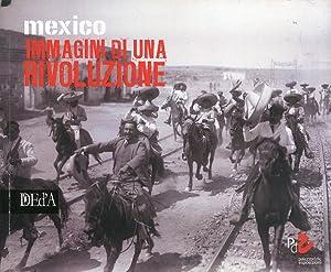 Mexico immagini di una rivoluzione.: aa.vv.