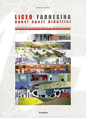 Liceo Farnesina nuovi spazi didattici. Concorso internazionale di progettazione ampliamento e nuove...