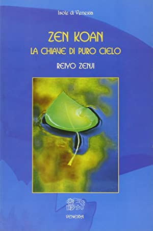 Zen Koan. La chiave di puro cielo.: Zenji, Reiyo