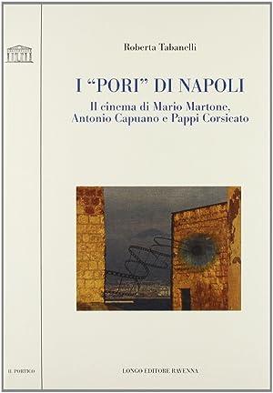 """I """"pori"""" di Napoli. Il cinema di Mario Martone, Antonio Capuano e Pappi Corsicato.: ..."""