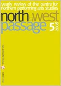 North West Passage. 5. 2008. Rivista annuale del Centro Studi per lo Spettacolo Nordico dell'...