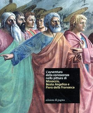 L'avventura della conoscenza nella pittura di Masaccio, Beato Angelico e Piero della Francesca...