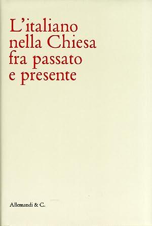 L'Italiano nella Chiesa fra Passato e Presente.