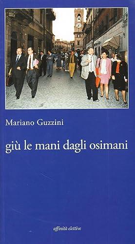 Giù le mani dagli osimani.: Guzzini, Mariano