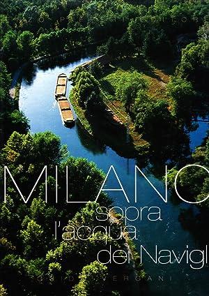 Milano. Sopra L'Acqua dei Navigli.: Pifferi, Enzo Vergani, Guido Sandri, M Grazia