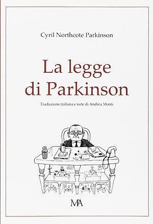 La legge di parkinson.: Northcote Parkinson, Cyril