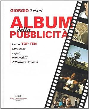 Album della Pubblicità. Le Dieci Campagne Pubblicitarie e i Dieci Spot più Memorabili...