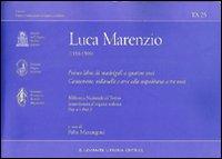 Il primo libro dei madrigali a cinque: Marenzio, Luca