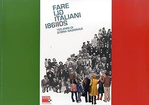 Fare gli Italiani. 150 anni di storia nazionale.: Barberis, Walter De Luca, Giovanni