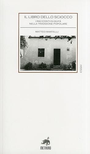 Il libro dello sciocco.: Martelli, Matteo
