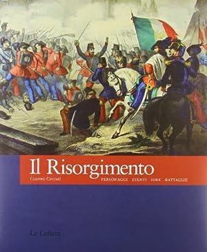 Il Risorgimento. Personaggi eventi idee battaglie.: Ceccuti, Cosimo