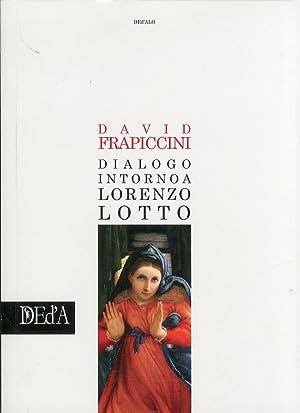 Dialogo intorno a Lorenzo Lotto.: Frapiccini, David