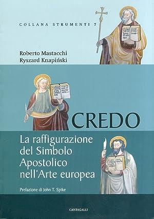 Credo. La raffigurazione del Simbolo Apostolico nell'Arte europea.: Mastacchi, Roberto ...