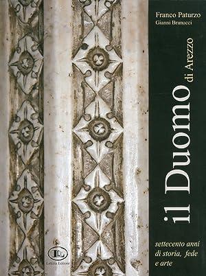 Il Duomo di Arezzo. Settecento anni di storia, fede e arte.: Paturzo, Franco Brunacci, Gianni