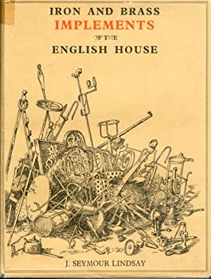 Iron and brass implements of the english: Seymour, Lindsay
