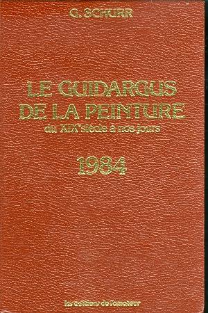 Le Guidargus de la peinture du XIX siècle a nos jours. 1984.: Schurr, G