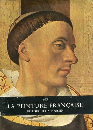 La Peinture Française de Fouquet a Poussin: Chatelet, Albert Thuillier,