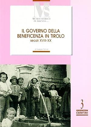 Il governo della benificienza in Tirolo (secoli XVIII-XX).: Pantozzi, Giuseppe