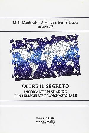 Oltre il segreto. Information sharing e intelligence transnazionale.
